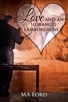 Love And An Orange Lamborghini
