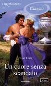 Un cuore senza scandalo (I Romanzi Classic) Book Cover