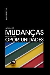 Gestão de Mudanças em Tempos de Oportunidades Book Cover