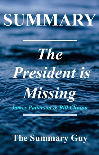 The Summary Guy - The President is Missing