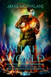 Witchy World Boxed Set An Urban Wizards Tale