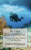Scuba Exceptional - Become the Best Diver You Can Be - Simon Pridmore