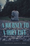 A Journey To A Holy Life