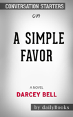 A Simple Favor: A Novel by Darcey Bell: Conversation Starters