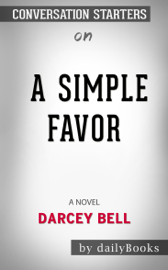 A Simple Favor: A Novel by Darcey Bell: Conversation Starters book