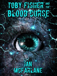 TOBY FISHER AND THE BLOOD CURSE
