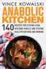 Vince Kowalski - Anabolic Kitchen: 140 Recipes for Staying Lean, Building Muscle and Staying Healthy for Men and Women grafismos