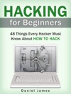 Hacking For Beginners 48 Things Every Hacker Must Know About How To Hack