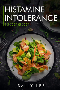 Histamine Intolerance Cookbook: Low-Histamine Breakfast, Snacks, Appetizers, Soups, Main Course and Dessert Recipes for Histamine Intolerance La couverture du livre martien