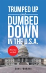 Trumped Up And Dumbed Down In The USA