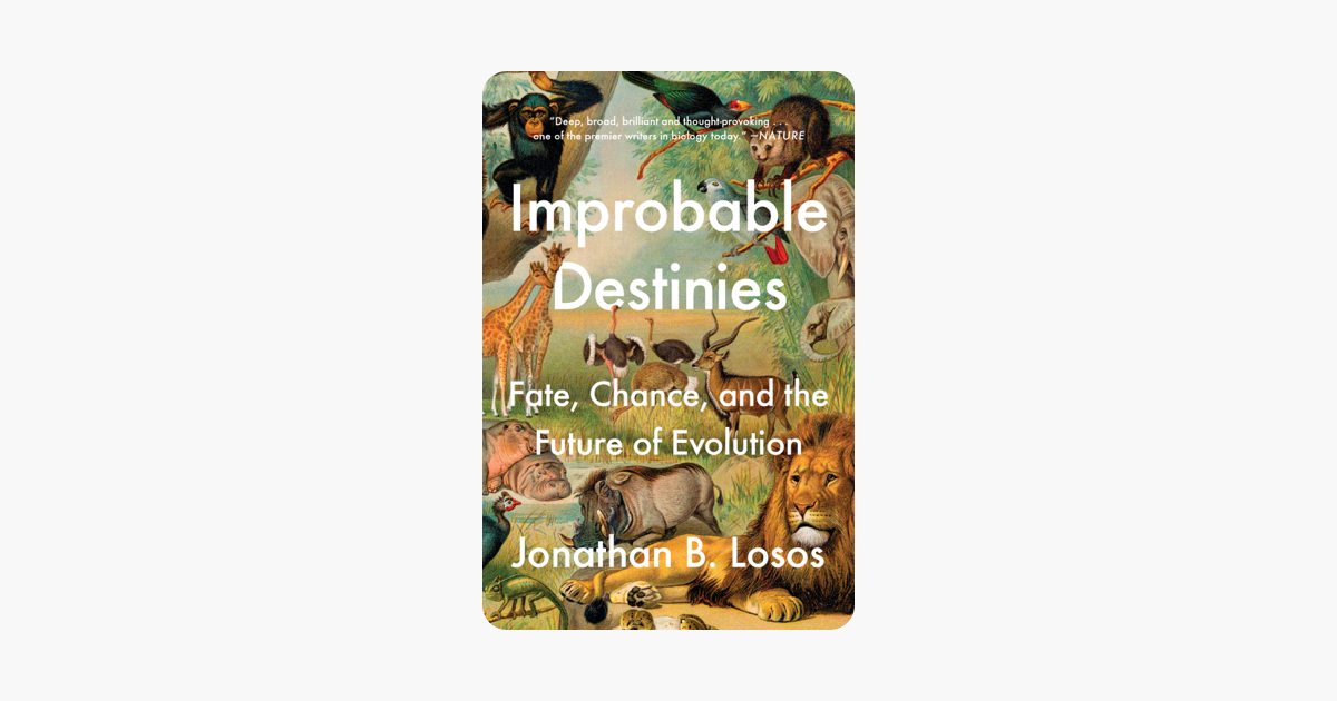 Improbable Destinies - Jonathan B. Losos