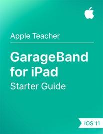 GarageBand for iPad Starter Guide iOS 11 - Apple Education Book