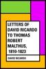 Letters of David Ricardo to Thomas Robert Malthus, 1810-1823