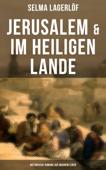 Jerusalem & Im heiligen Lande - Historische Romane aus wahrem Leben