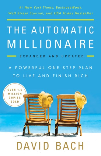 The Automatic Millionaire, Expanded and Updated - David Bach