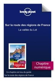 SUR LA ROUTE DES RéGIONS DE FRANCE - LA VALLéE DU LOT
