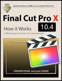 Final Cut Pro X 10.4 - How It Works book
