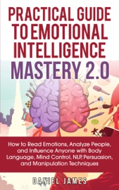 Practical Guide To Emotional Intelligence Mastery 2 0