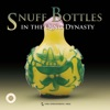 Snuff Bottles In The Qing Dynasty