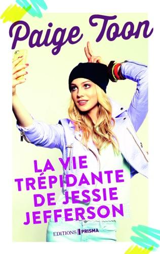 Paige Toon - La vie trépidante de Jessie Jefferson