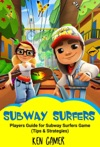 Subway Surfers Players Guide For Subway Surfers Game Tips  Strategies