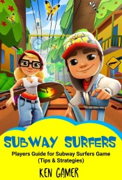 Subway Surfers: Players Guide for Subway Surfers Game: Tips & Strategies