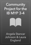 Community Project For The IB MYP 3-4