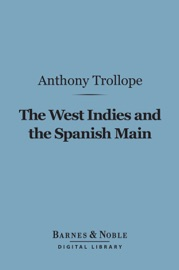 The West Indies And The Spanish Main Barnes Noble Digital Library