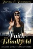 Faith & The Blindfold: A Cozy Christian Mystery