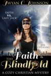 Faith  The Blindfold A Cozy Christian Mystery