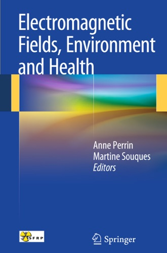 Anne Perrin & Martine Souques - Electromagnetic Fields, Environment and Health