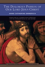 The Dolorous Passion Of Our Lord Jesus Christ (Barnes & Noble Library Of Essential Reading)