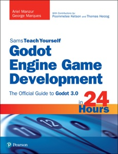 Godot Engine Game Development in 24 Hours, Sams Teach Yourself: The Official Guide to Godot 3.0 Book Cover
