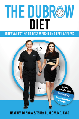The Dubrow Diet - Terry Dubrow MD FACS & Heather Dubrow book