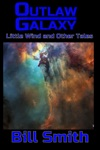 Outlaw Galaxy Little Wind And Other Tales
