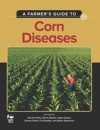 A Farmers Guide To Corn Diseases