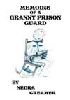 Memoirs Of A Granny Prison Guard