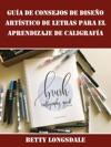 Gua De Consejos De Diseo Artstico De Letras Para El Aprendizaje De Caligrafa