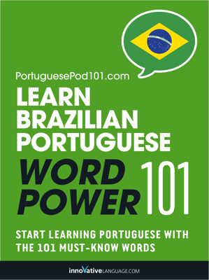 Learn Brazilian Portuguese - Word Power 101 - Innovative Language Learning, LLC book
