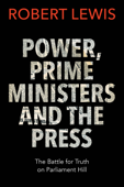 Power, Prime Ministers and the Press
