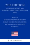 2016-12-13 Energy Conservation Program - Energy Conservation Standards For Residential Dishwashers - Final Rule US Energy Efficiency And Renewable Energy Office Regulation EERE 2018 Edition