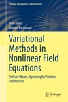 Variational Methods In Nonlinear Field Equations