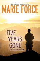 Marie Force - Five Years Gone—Ein Traum von Liebe artwork