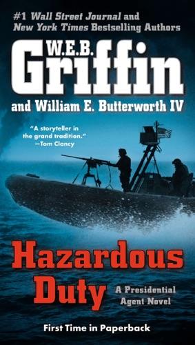 W. E. B. Griffin & William E. Butterworth IV - Hazardous Duty