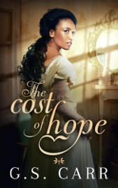 The Cost of Hope - G.S. Carr book summary
