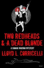 Two Redheads A Dead Blonde A Ronan Marino Mystery