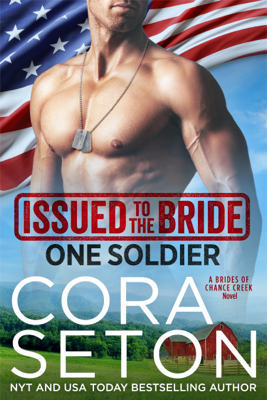 Issued to the Bride One Soldier - Cora Seton book