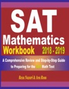 SAT Math Workbook 2018 - 2019 A Comprehensive Review And Step-By-Step Guide To Preparing For The SAT Math