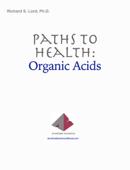 Paths to Health:                  Organic Acids