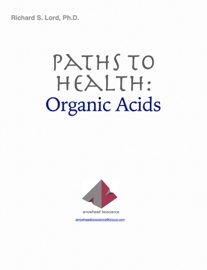 Paths to Health:                  Organic Acids